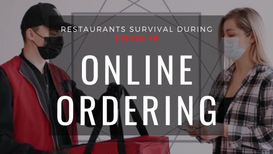 Restaurants survival during COVID-19: Online ordering