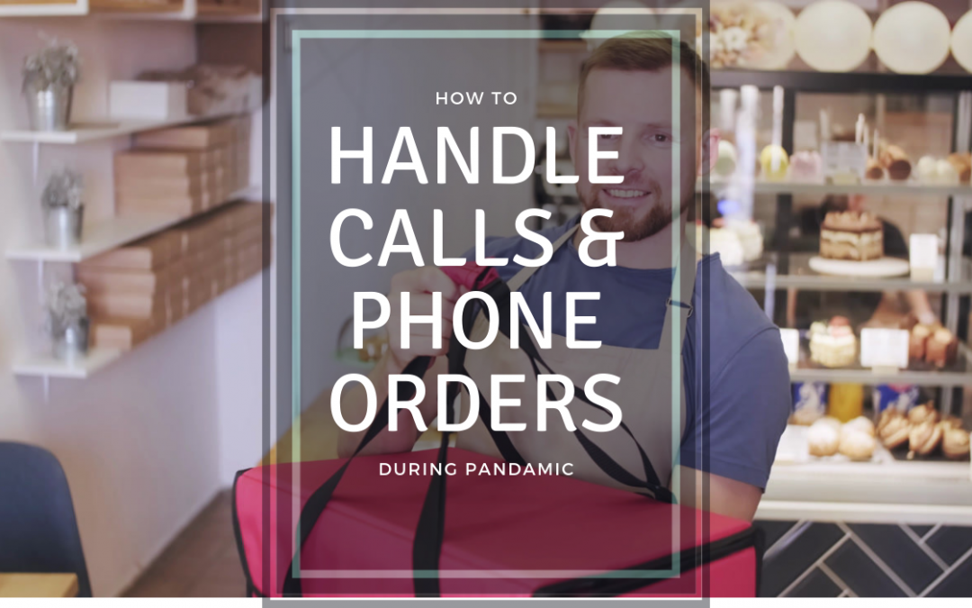 How to handle calls during the pandemic and streamline phone orders?